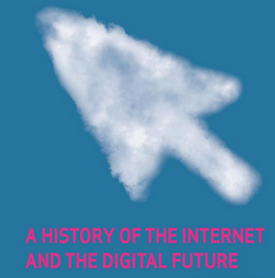 A History Of The Internet & The Digital Future