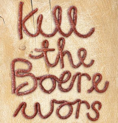 Kill The Boerewors