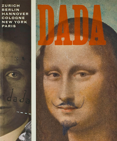 Dada: Zurich, Berlin, Hannover, Cologne, New York, & Paris