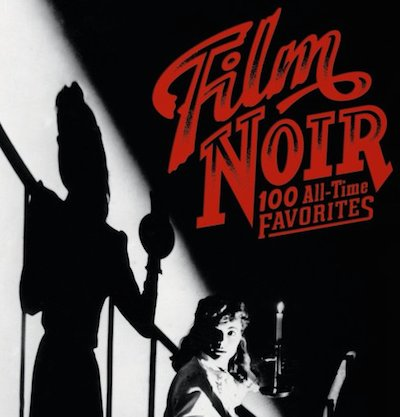 Film Noir: 100 All-Time Favorites