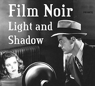 Film Noir: Light and Shadow