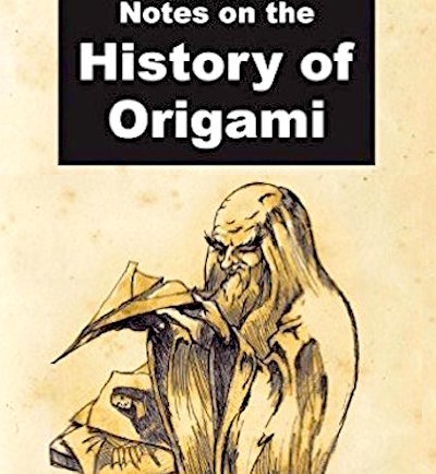 Notes On The History Of Origami