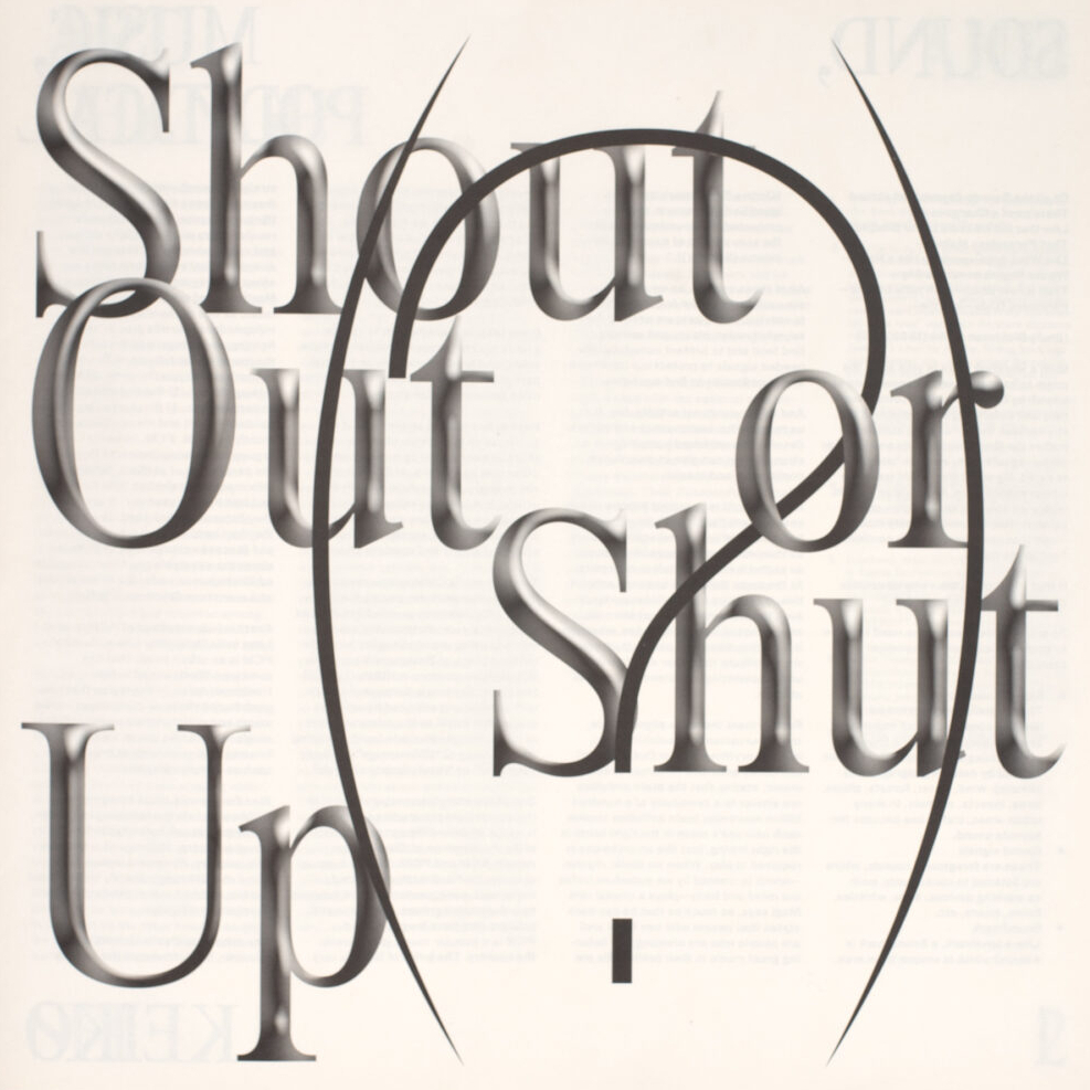 Shout Out or Shut Up (?)