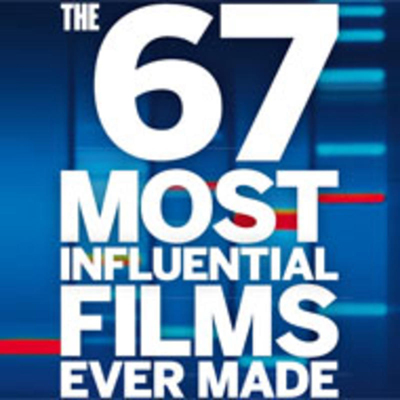 The 67 Most Influential Films Ever Made