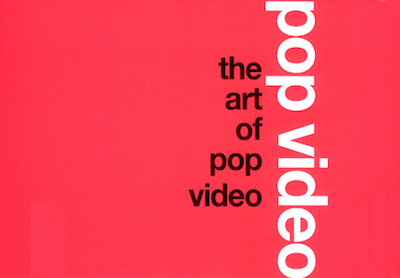 The Art Of Pop Video