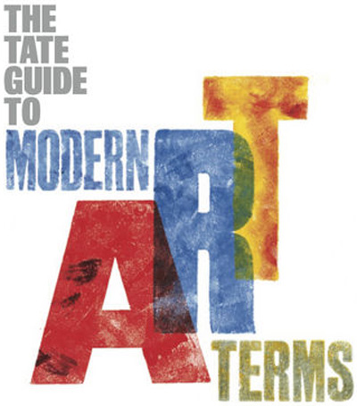 The Tate Guide To Modern Art Terms