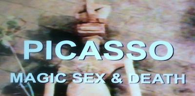 Picasso: Magic, Sex, & Death